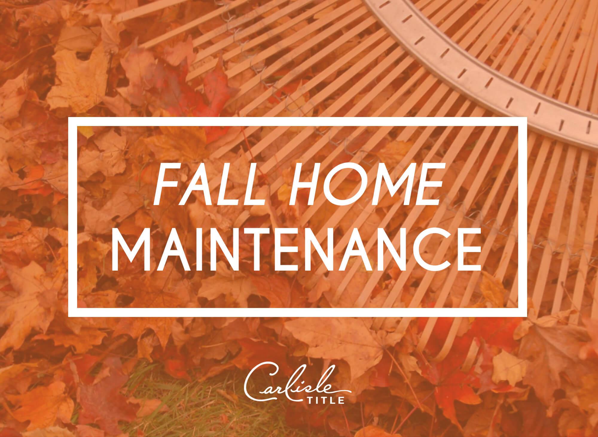home maintenance checklist for fall carlisle title. Black Bedroom Furniture Sets. Home Design Ideas