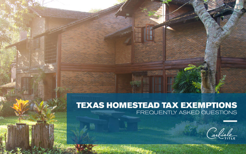 Texas Homestead Tax Exemption by Carlisle Title